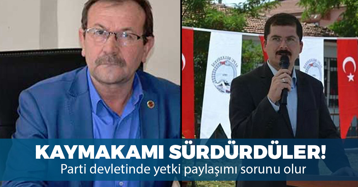 AKP'li başkan, tartıştığı kaymakamı sürdürdü