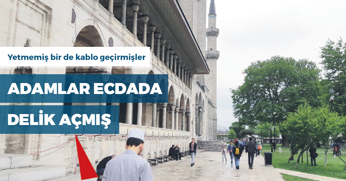 Süleymaniye Cami'nin minaresine kablo geçirmek için duvarına delik açıldı