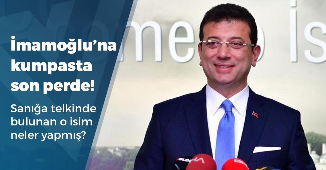 Ekrem İmamoğlu'na kumpas kuran o isimle ilgili yeni detaylar!