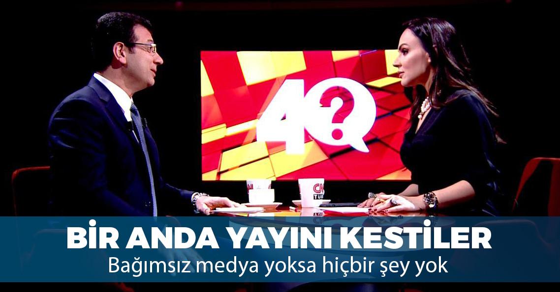 CNN Türk, Ekrem İmamoğlu yayınını Erdoğan'dan dolayı kesti