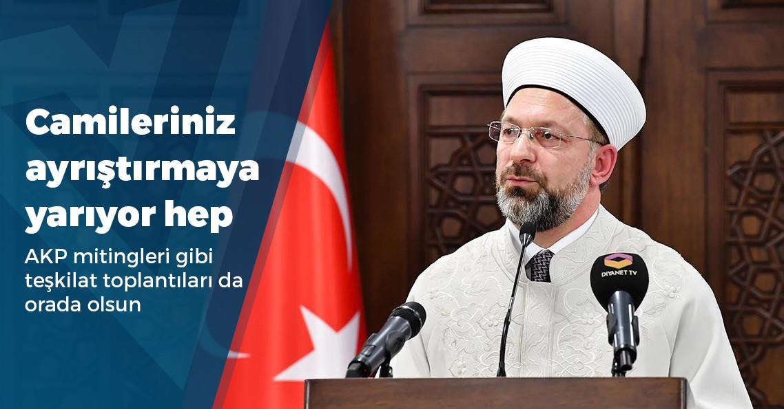 """Diyanet İşleri Başkanı Ali Erbaş: """"Camilerimiz asla ayrıştırmaya alet edilemez"""""""