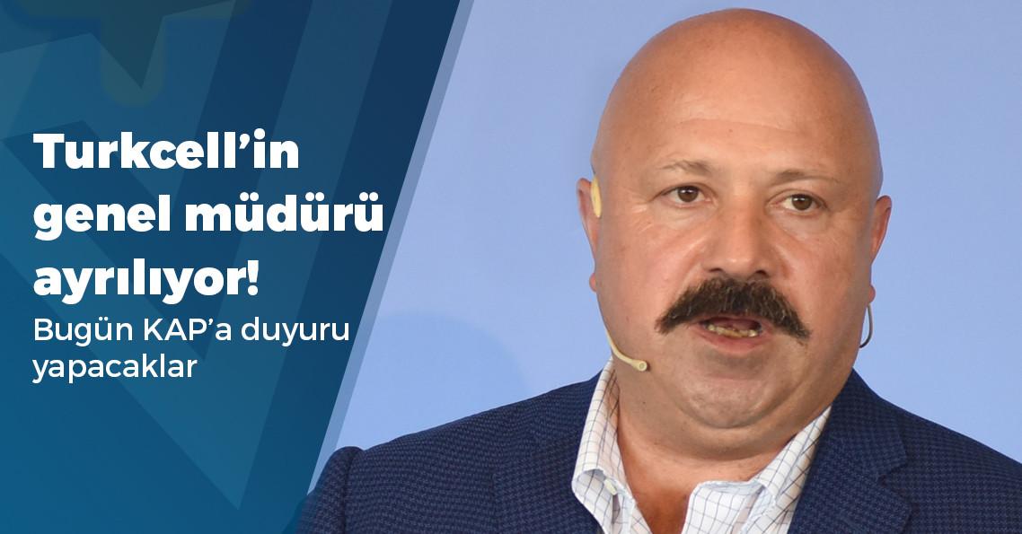 Turkcell Genel Müdürü görevini bırakıyor