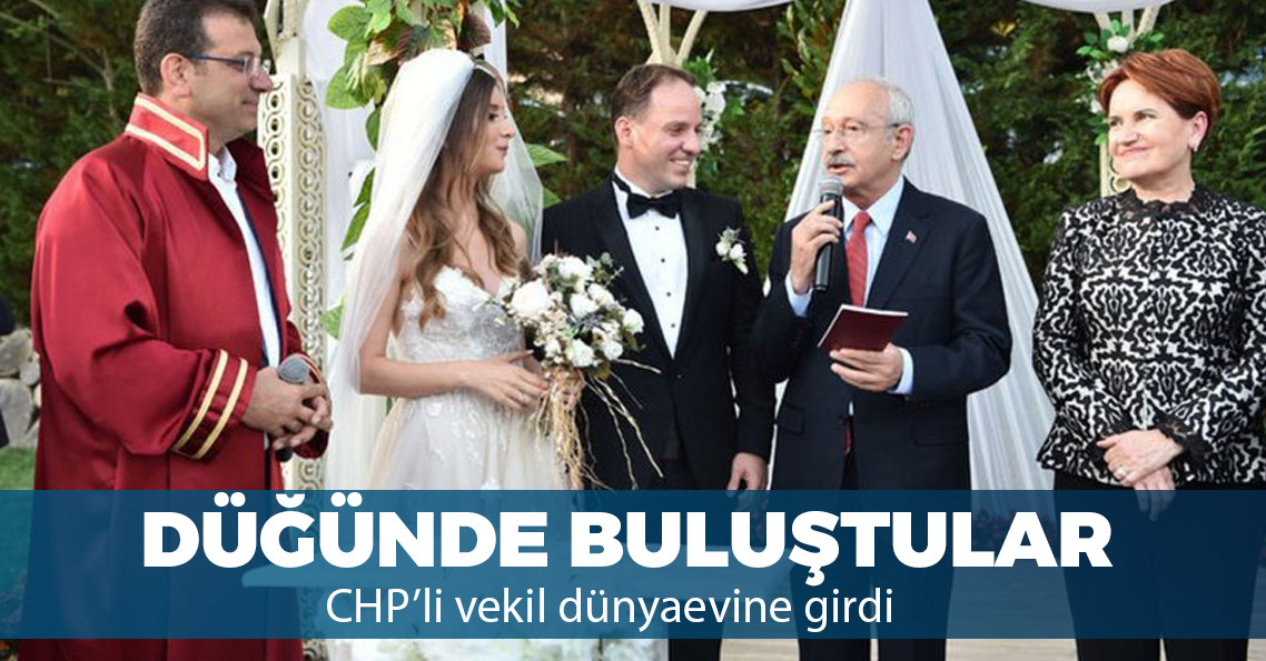Millet İttifakı CHP'li vekilin düğününde bir araya geldi