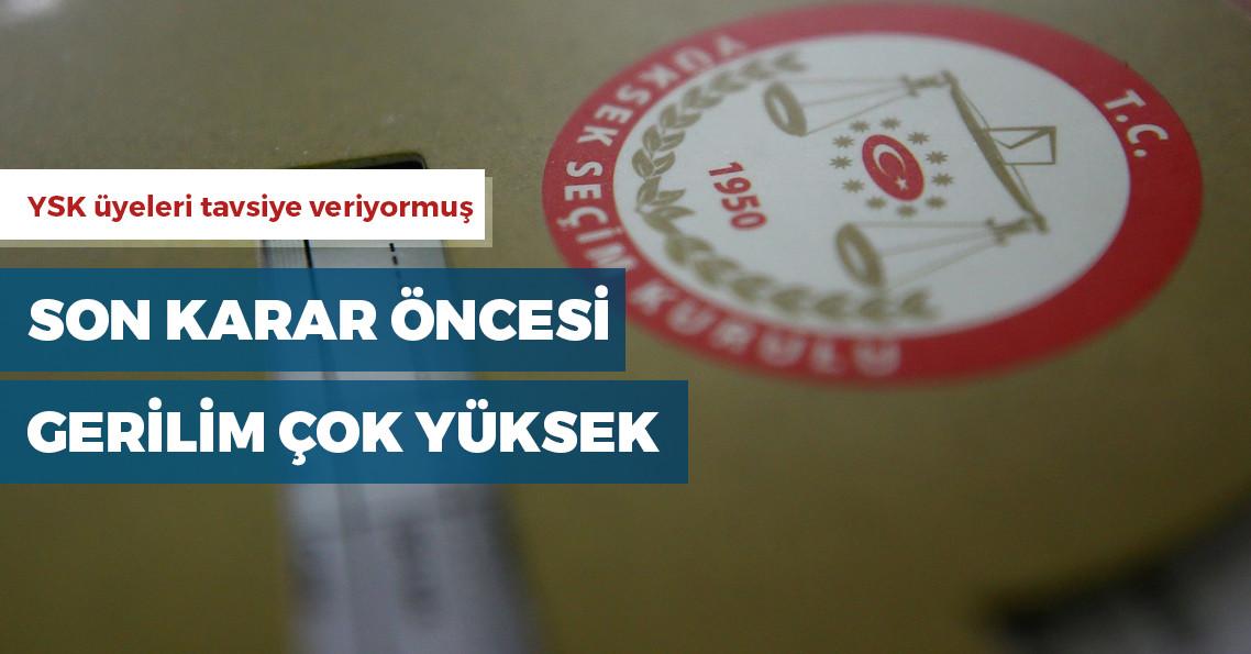 YSK üyeleri, AKP'ye tavsiyede mi bulunuyor?