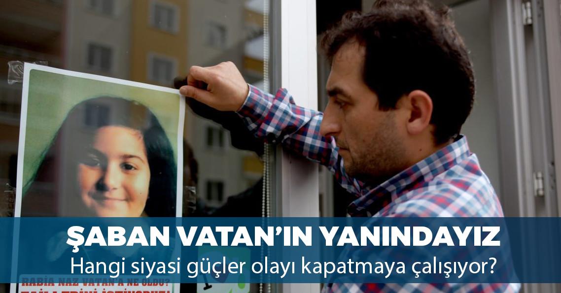 """Kızının katillerini ortaya çıkarmaya çalışan Şaban Vatan: """"Akıl hastanesine paketlemeye çalıştılar"""""""