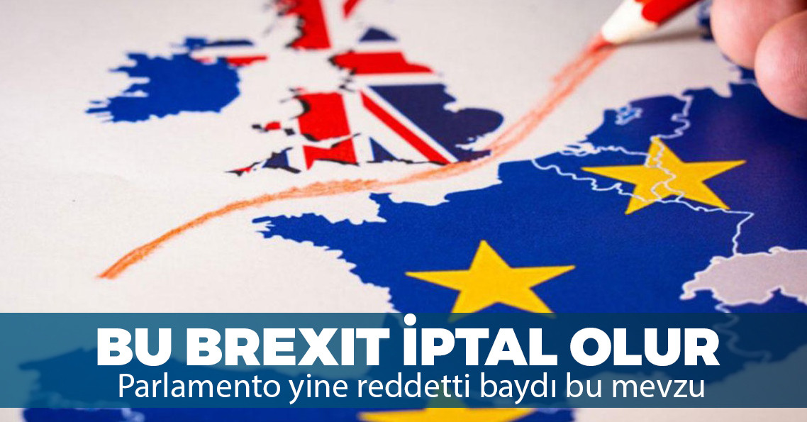 İngiliz Parlamentosu revize edilmiş Brexit anlaşmasını da reddetti