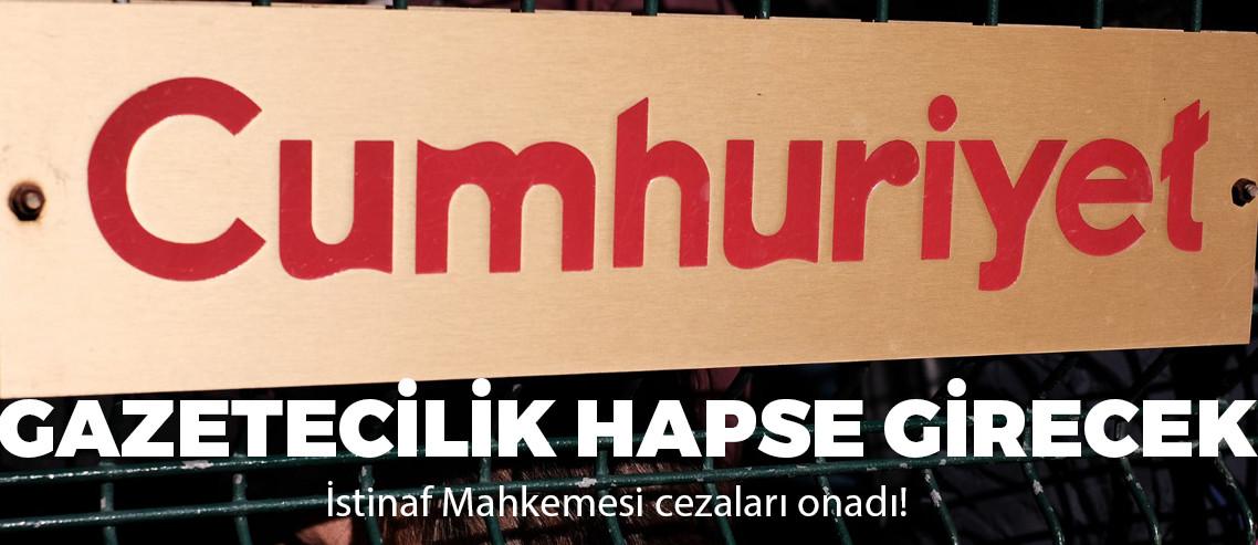 İstinaf mahkemesi Cumhuriyet davasında cezaları onadı!