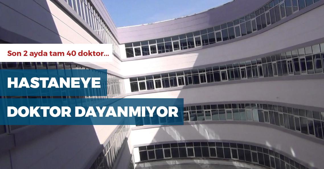 Çorum'daki hastanede son 2 ayda 40 doktor görevden ayrıldı