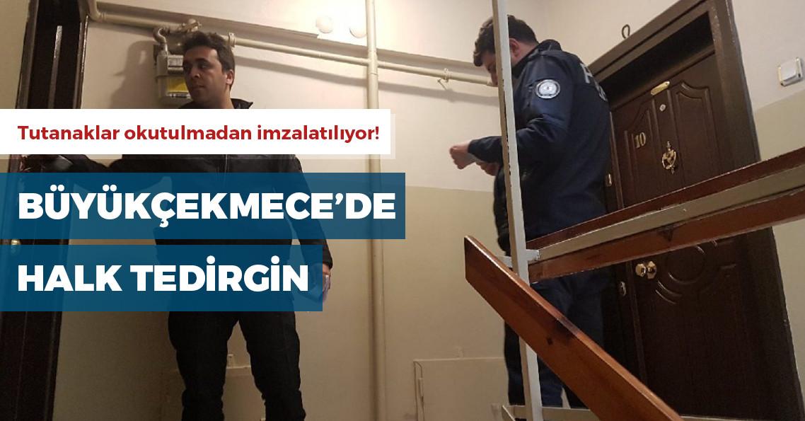 Polisin kapı kapı dolaştığı Büyükçekmece'de halk diken üstünde