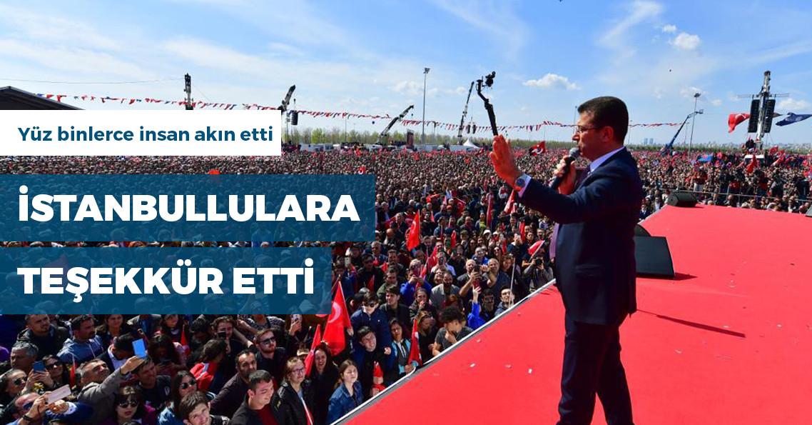 Ekrem İmamoğlu İstanbul'da yüz binlerle buluştu