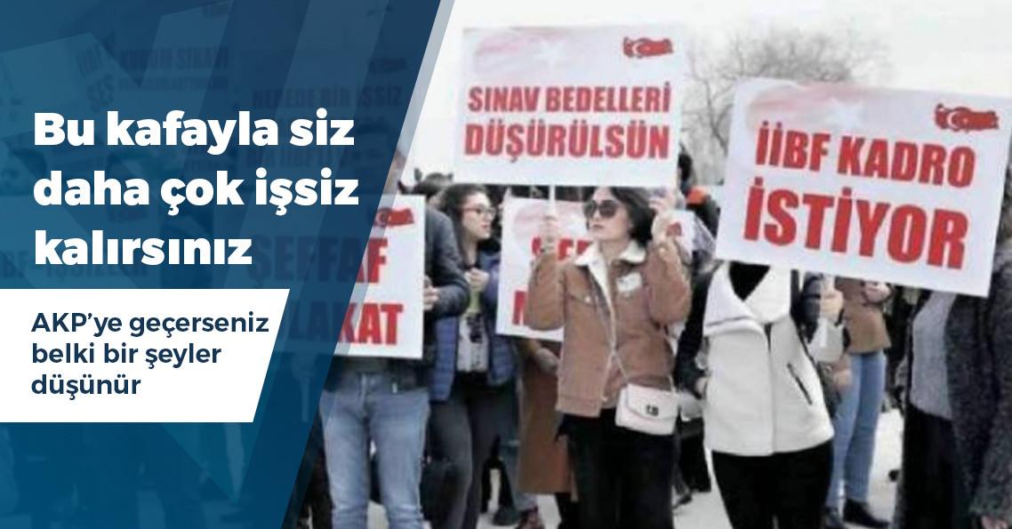 """İşsiz İİBF mezunları: """"Bizi en iyi Erdoğan anlar"""""""