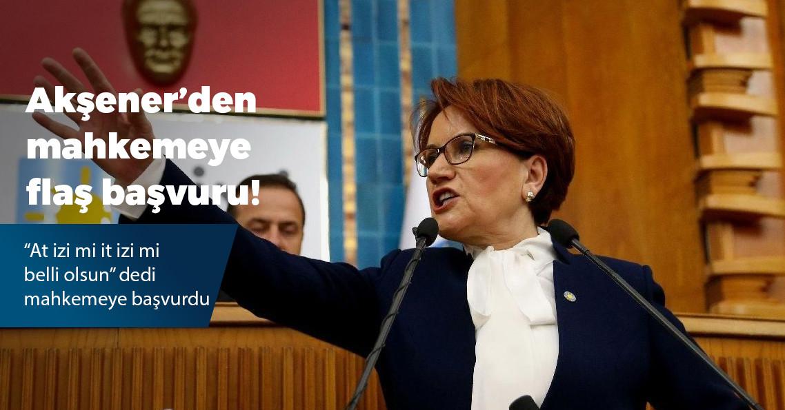 """Meral Akşener'den mahkemeye """"ifademi alın"""" başvurusu"""