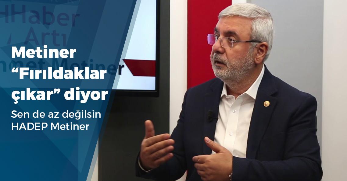 """AKP'li Metiner: """"Az biraz ayağımızın sürçmesi hayırlı olmuştur"""""""
