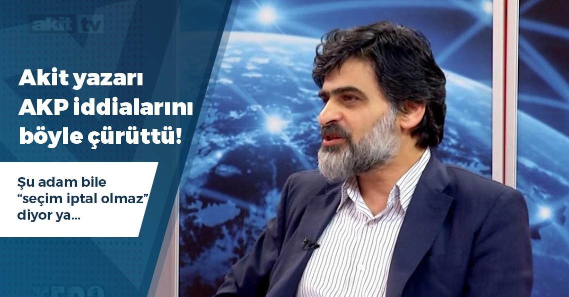 Akit yazarı, AKP'nin İstanbul iddialarını nasıl çürüttü?