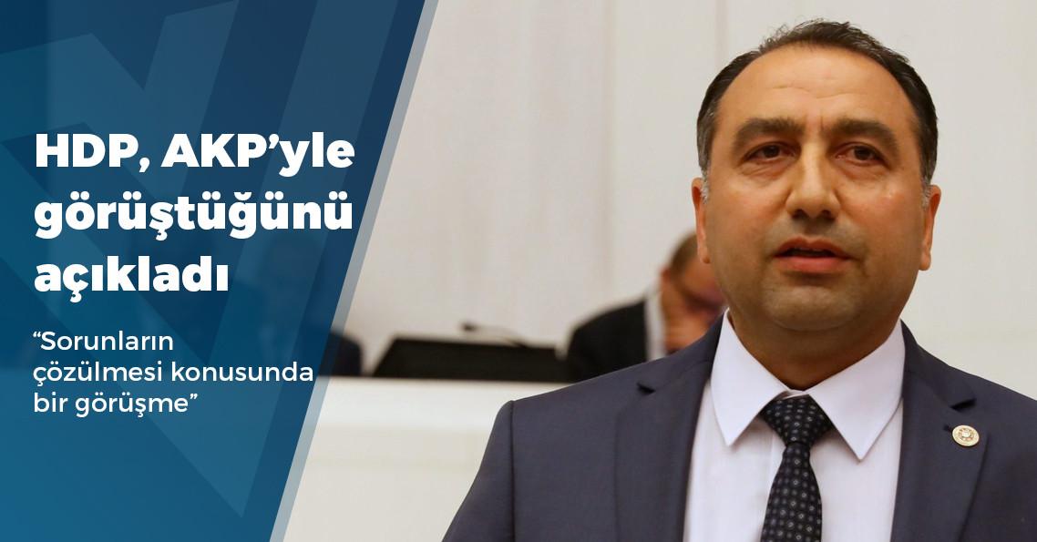 HDP'li vekil, AKP'yle görüştüklerini açıkladı