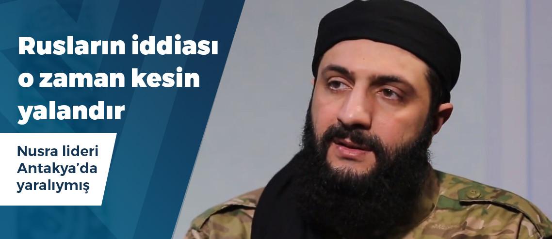 """""""Nusra lideri ağır yaralı bir halde Antakya'da tedavi görüyor"""" iddiası!"""