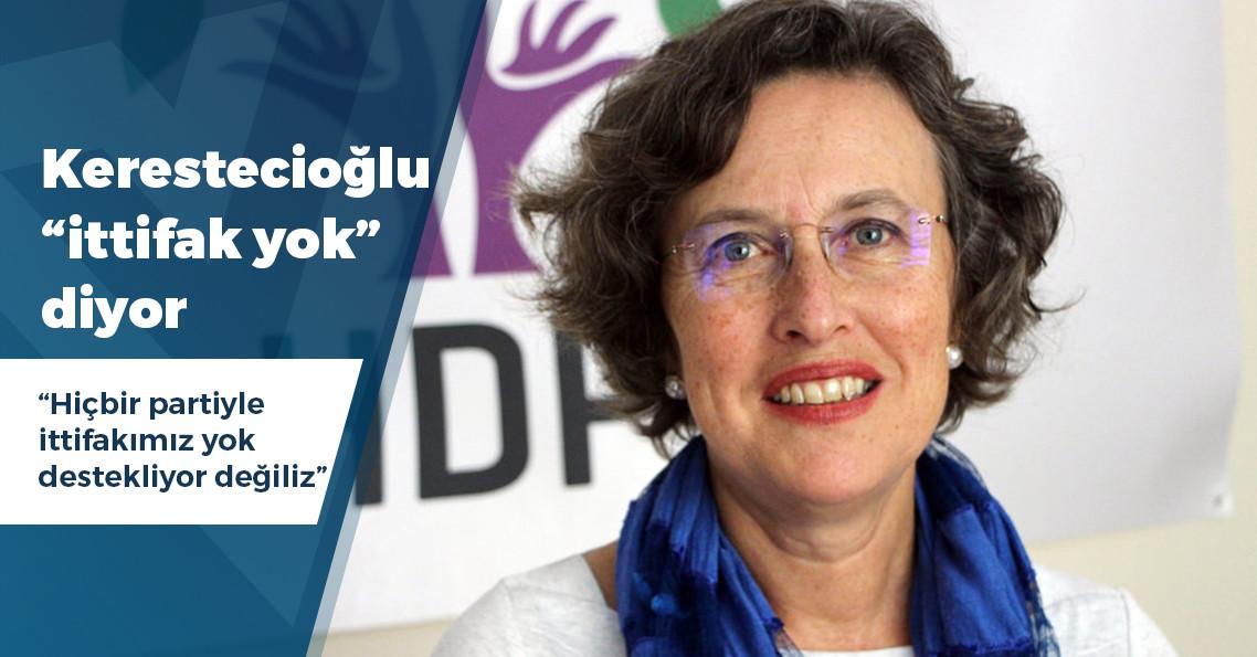 """HDP'li Kerestecioğlu: """"Hiçbir parti ile ittifakımız yok, hiçbir partiyi destekliyor değiliz"""""""