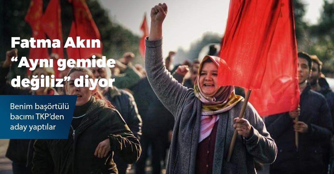 TKP'den Güngören'de tekstil işçisi başörtülü aday