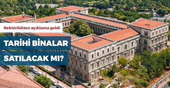İTÜ'nün tarihi binalarının satılacağı iddialarıyla ilgili açıklama
