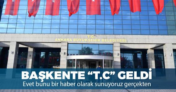"""Ankara Büyükşehir Belediye binasına """"T.C."""" ibaresi eklendi"""
