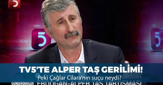 TV5, Alper Taş'ın katıldığı yayının ardından Çağlar Cilara'nın programına son verdi