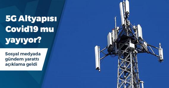 5G altyapısı ve baz istasyonları ile Covid-19 arasında ilişki var mı?