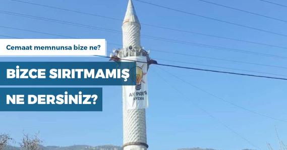 Minareye asılan AKP bayrağıyla ilgili inceleme başlatıldı
