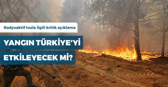 Çernobil'deki radyoaktif toz Türkiye'yi etkileyecek mi?