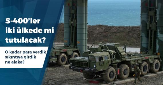 S-400'ler Katar'da ve Azerbaycan'da mı tutulacak?