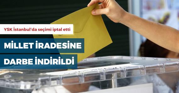YSK İstanbul'da seçimleri iptal etti