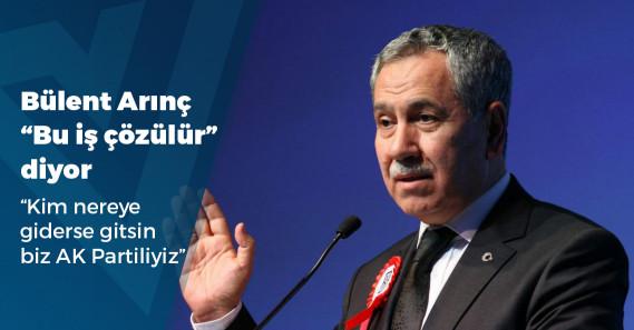 """Bülent Arınç'tan Erdoğan'a: """"Telafi çok kolay; kolları bir sıvarız, AK Parti'yi bugünkü gücünün 10 katına ulaştırırız"""""""
