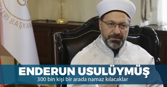 """Diyanet İşleri Başkanı Erbaş: """"Yenikapı'da 300 binin üzerinde vatandaşımızla açık havada teravih namazı kılacağız"""""""
