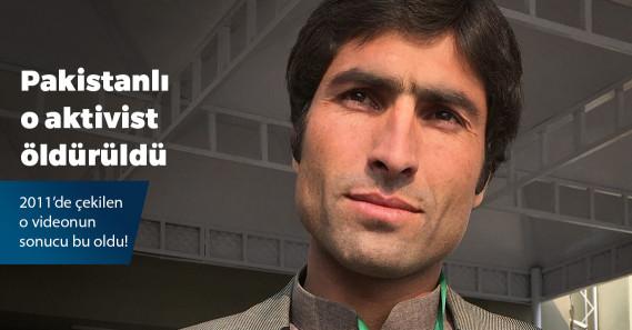 Pakistan'da namus cinayetlerini ortaya çıkarmak için kampanya yürüten Afzal Kohistani öldürüldü