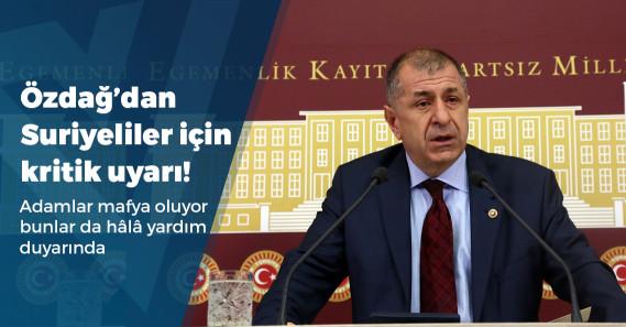 """İYİ Partili Özdağ: """"Türkiye'de Suriyeli mafyası oluştu"""""""