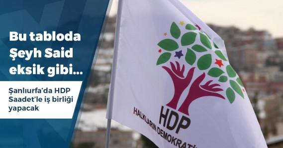 HDP Şanlıurfa'da Saadet'in adayını destekleyecek