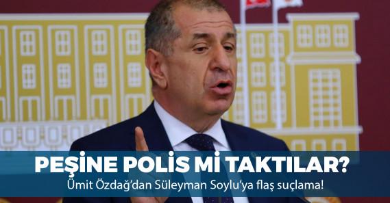 """Ümit Özdağ'dan Süleyman Soylu'ya: """"Ankara ve İstanbul'da peşime taktığın polisleri çek"""""""