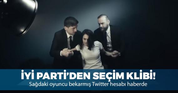 İYİ Parti'den yerel seçimler için çarpıcı klip!