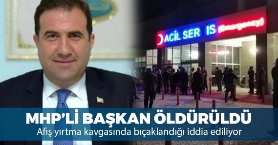 Bıçaklı saldırıya uğrayan MHP'li başkan hayatını kaybetti