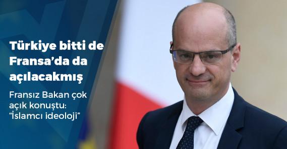 """Fransa Eğitim Bakanı: """"Türk liselerine sıcak bakmıyoruz, İslamcı ideolojiyi ülkeye taşır"""""""