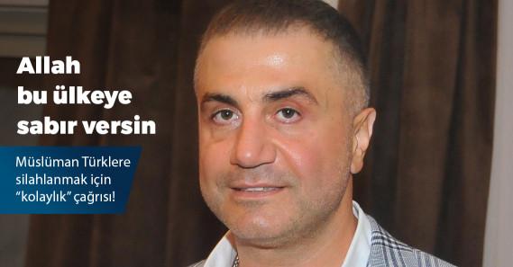 """Sedat Peker: """"Müslüman Türklere ruhsatlı silahlanmanın önünü açın"""""""