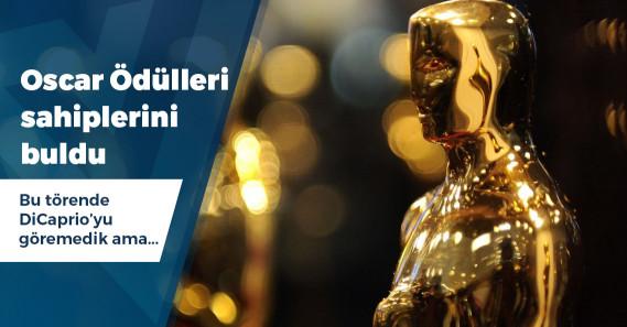 Oscar Ödülleri'nin sahipleri belli oldu