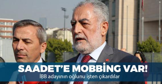 """Saadet Partisi'nin adayının oğlunu """"Ankara'dan talimatla"""" işten çıkardılar"""