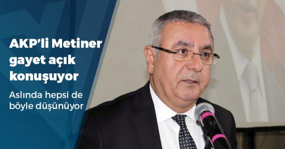 """AKP'li Metiner: """"Herkesi kucaklamak da neyin nesi?"""""""