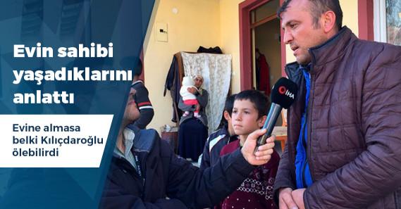 """Kılıçdaroğlu'nu evine alan vatandaş: """"Biz doğru olanı yaptık, insanlar bilmese de Rabbim biliyor"""""""
