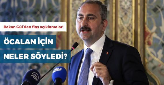 """Adalet Bakanı Gül'den """"Öcalan'la görüşme"""" açıklaması"""