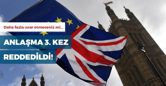 İngiltere Parlamentosu, Brexit anlaşmasını yine reddetti