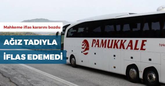Pamukkale Turizm'in iflas kararı bozuldu