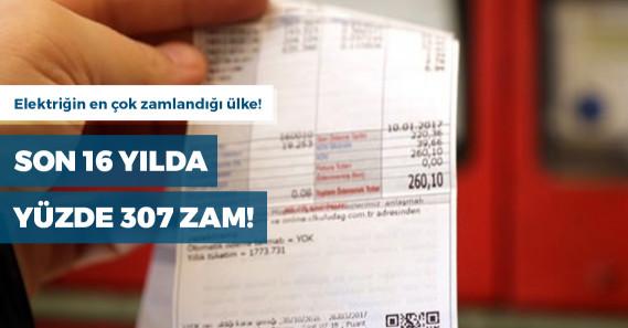Türkiye'de elektrik faturalarına 16 yılda yüzde 307 zam yapıldı