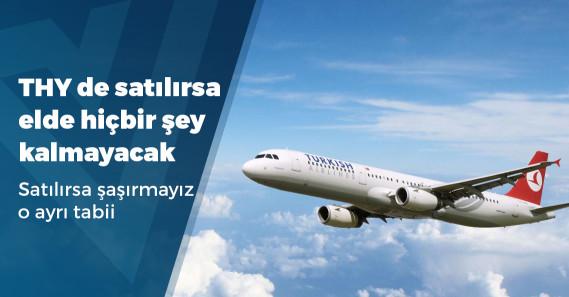 Türk Hava Yolları satılacak mı?
