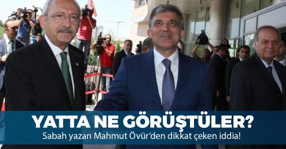 """Sabah yazarı: """"Kılıçdaroğlu, özel bir yatta Abdullah Gül ile görüştü"""""""